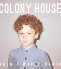 colony-house-when-i-was-younger-12459
