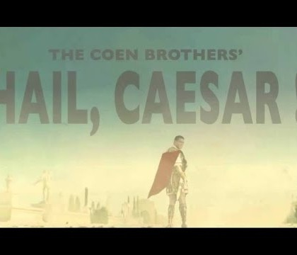First Trailer for the Coen Brothers' New Movie, Hail, Caesar!
