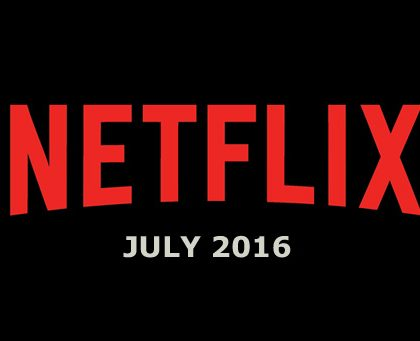 New to Netflix – July 2016