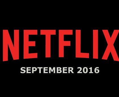 New to Netflix Streaming – September 2016