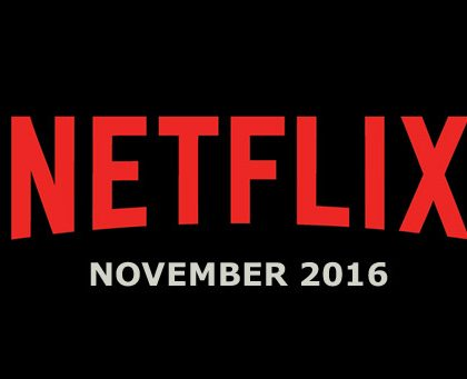 New to Netflix Streaming – November 2016